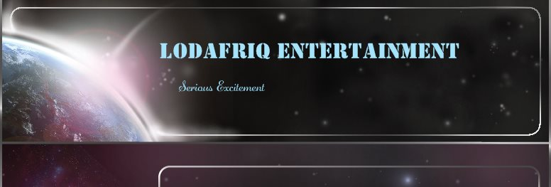 LODAFRIQ ENTERTAINMENT - Serious Excitement